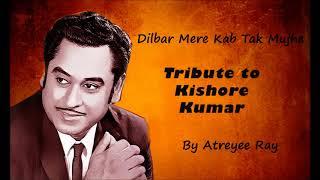 Dilbar mere kab tak mujhe (kishore kumar) cover by atreyee