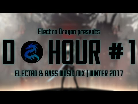D ● HOUR | ELECTRO & BASS MUSIC #1