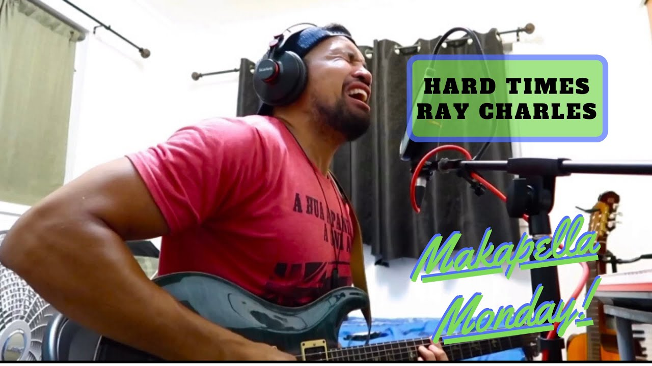 Makapella Monday Episode 69: Hard Times - Ray Charles (cover)