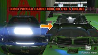 COMO FAZER CARRO MOD NO GTA 5 ONLINE