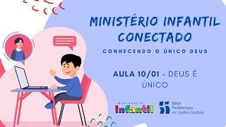Ministério Infantil Conectado - Aula 10/01 | Deus é único