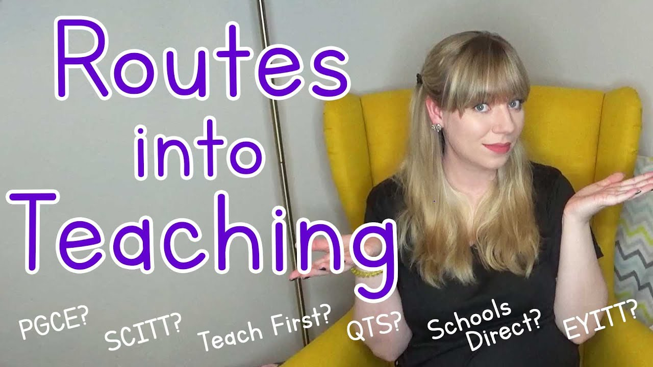 Download Routes into Teaching Explained   PGCE, SCITT, QTS and more...   UK