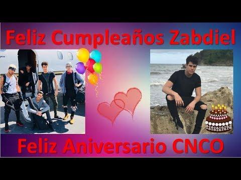 Feliz Cumpleaños Zabdiel/Feliz Aniversario CNCO