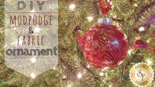 DIY Mod-Podge and Fabric Ornaments   with Jennifer Bosworth of Shabby Fabrics