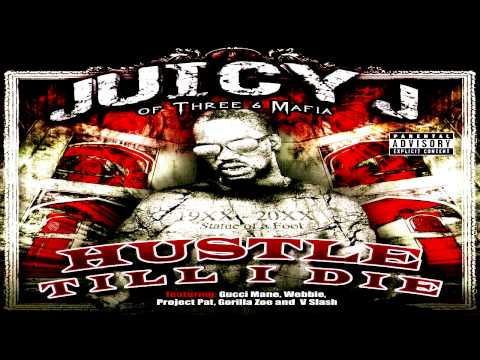 Juicy J Hustle till I Die