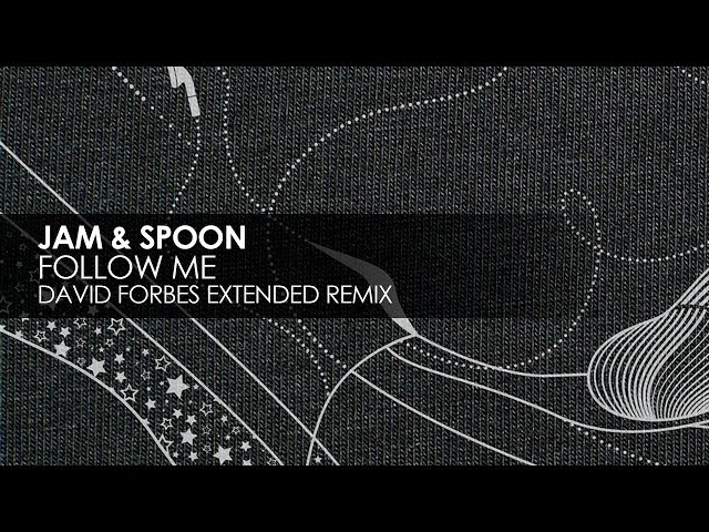 Jam & Spoon - Follow Me (David Forbes Extended Remix)