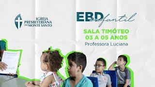 EBD INFANTIL IPMS   17/05/2020 - Sala Timóteo (3 a 5 anos)