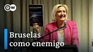 Bruselas como enemigo - Ultraderechistas en la Unión Europea   DW Documental