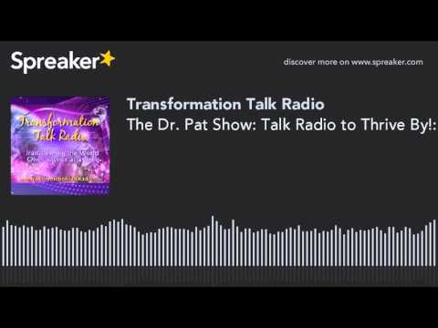 The Dr. Pat Show: Talk Radio to Thrive By!: Meet Hosts Tim Darter and Steve Kramer of Spirit Fire Ra