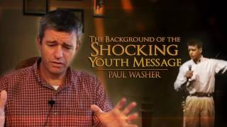 The Background of the Shocking Youth Message - Paul Washer