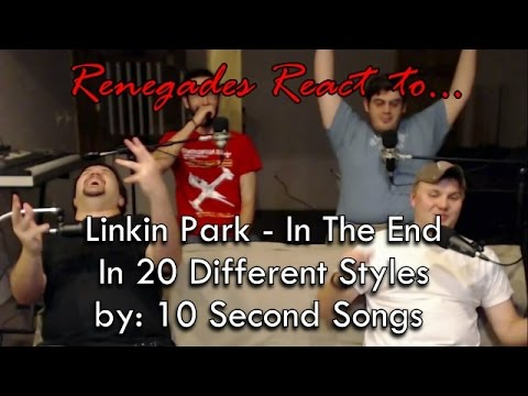 Renegades React to...  Linkin Park - In The End in 20 Styles by: Ten Second Songs