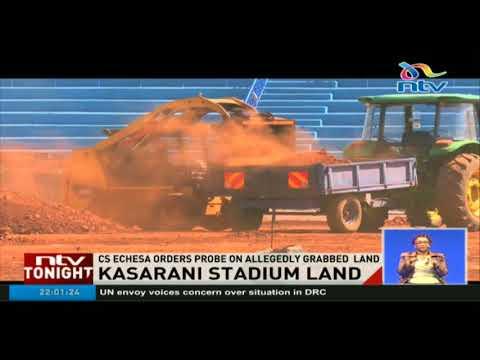 Sports CS orders probe into alleged land grabbing at Kasarani