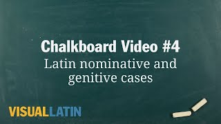Latin nominative and genitive cases | Visual Latin Chalkboard #4