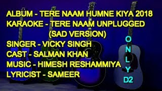Tere Naam Unplugged Karaoke With Lyrics With Guide ONLY D2 Vicky Singh Salman Khan 2018