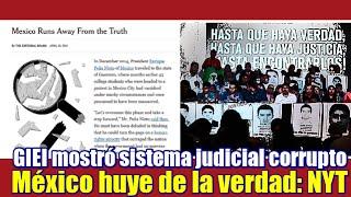GIEI exhibió la notoria corrupción del sistema de justicia mexicano: NYT