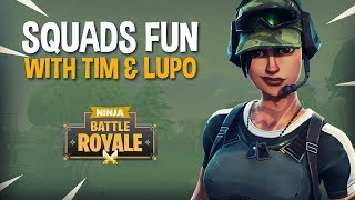Squads Fun With Tim and Lupo - Fortnite Battle Royale Gameplay - Ninja