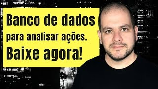 Baixar Banco de dados GRÁTIS para análise de AÇÕES!