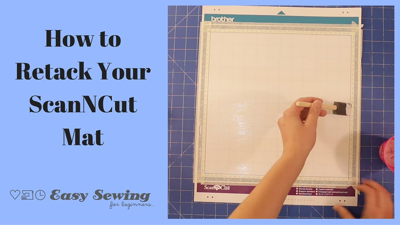 How To Retack Your Scanncut Mat