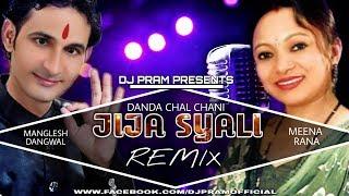 Jija Syali (Danda Chal Chani)Recreate(Remix) By DJ PRAM-Manglesh Dangwal Meena Rana