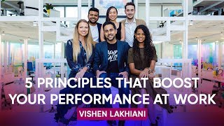 5 principles proven by science that instantly boost your performance at work vishen lakhiani