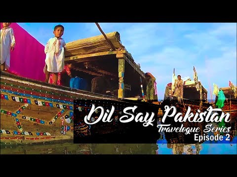 Dil Say Pakistan : Travelogue Series (Episode 2)