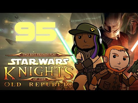 Best Friends Play Star Wars: KOTOR (Part 95)
