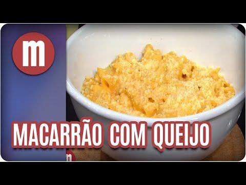 Macarrão com queijo - Mulheres (14/02/18)