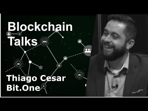 Blockchain Talks #4 - Thiago Cesar da Bit.One