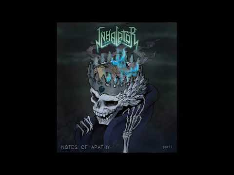 Inhalator - Notes of Apathy part I. (EP, 2019)