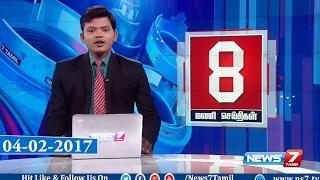 News @ 8 PM | News7 Tamil | 04-02-2017