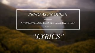 Being As An Ocean - This Loneliness Wont Be The Death Of Me - Lyrics