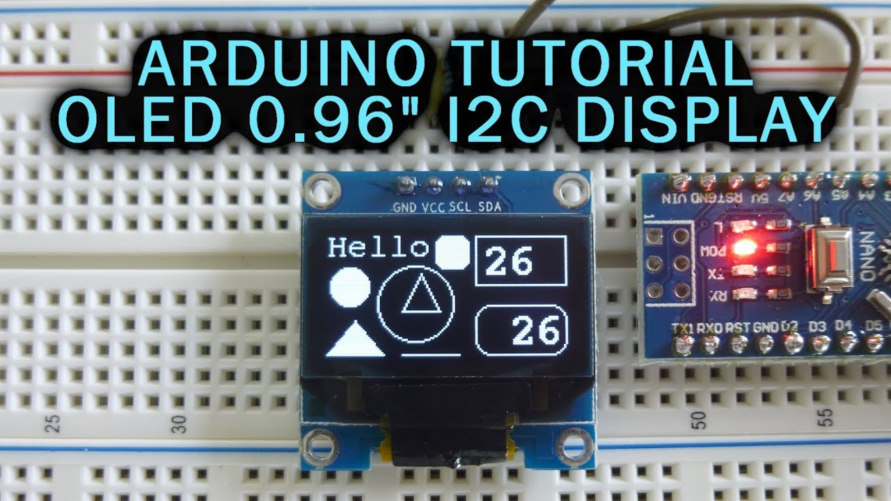 arduino tutorial oled 0 96 i2c spi display [ 1280 x 720 Pixel ]