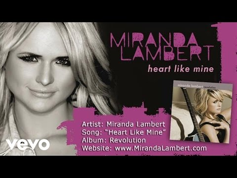 Miranda Lambert - Heart Like Mine (Audio)