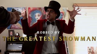 Robbed by the Greatest Showman   David Lopez