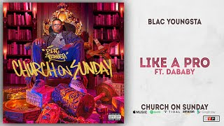 Gambar cover Blac Youngsta - Like A Pro Ft. DaBaby (Church On Sunday)