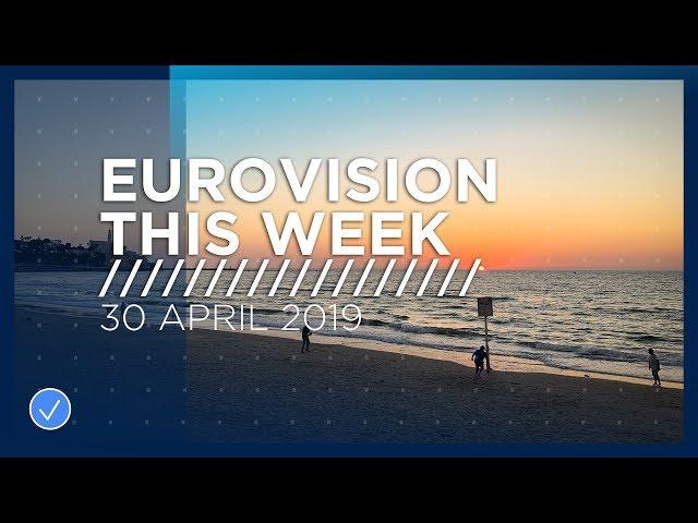 Eurovision This Week: 30 April 2019