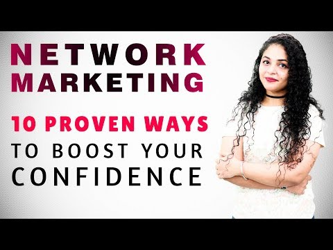 10 Ways to Boost Your Confidence in Network Marketing | Network Marketing Confidence Tips