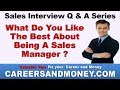 What Do You Like The Best About Being A Sales Manager - Sales Interview Q & A Series