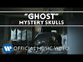 Mystery Skulls Ghost Official Music Video mp3