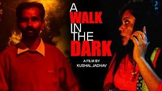 A Lonely Woman was out on a dark late night - A Walk In The Dark - Hindi Short Film