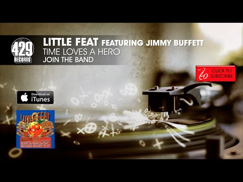 Little Feat featuring Jimmy Buffett   Time Loves A Hero   Join The Band