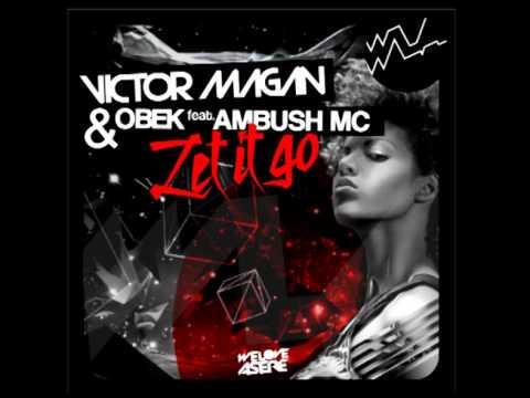 Victor Magan & Obek Feat. Ambush MC - Let It Go (Official Audio)