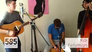 The 585 Sessions: Kai Felsman- Toronto