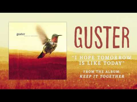 "Guster - ""I Hope Tomorrow Is Like Today"" [Best Quality]"