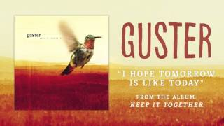 Watch Guster I Hope Tomorrow Is Like Today video