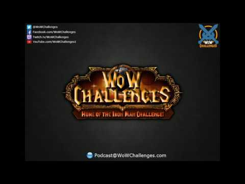 WoW Challenges Podcast - Ep.59 - The Longest Ever! (TWSS)