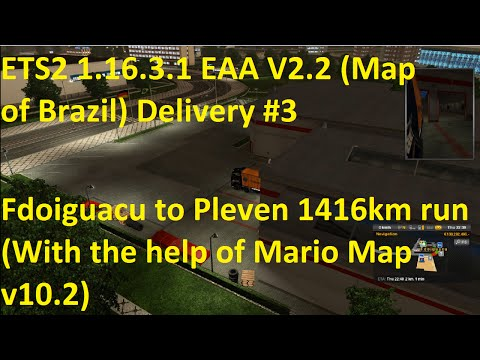 ETS2 1.16.3.1 EAA v2.2 Map of Brazil Delivery #3