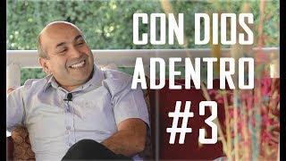 Con Dios Adentro - Capítulo #3 - Fernando Leiva