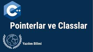 C Dersleri 42 Pointerlar ve Classlar