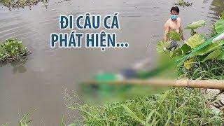 Đi câu cá, phát hiện thi thể trôi trên con rạch không tên